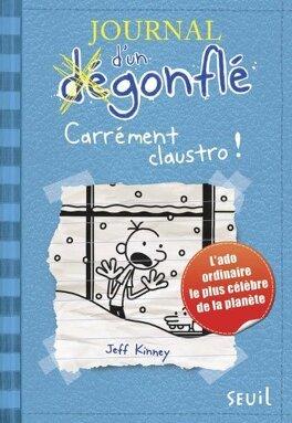 Couverture du livre : Journal d'un dégonflé, tome 6: Carrément claustro!