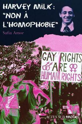 Couverture du livre : Harvey Milk : « Non à l'homophobie »