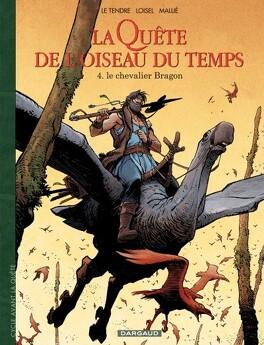 Couverture du livre : La Quête de l'oiseau du temps - Avant la Quête, Tome 4 : Le Chevalier Bragon