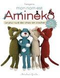 Mon nom est Amineko : le plus rusé des chats en crochet