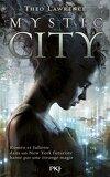 Mystic city, tome 1 : Mystic city