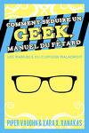 couverture Comment séduire un geek, manuel du fêtard