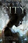 couverture Mystic city, tome 1 : Mystic city