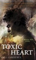 Mystic City, Tome 2 : Toxic Heart
