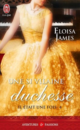 Couverture du livre : Il était une fois, Tome 4 : Une si vilaine duchesse