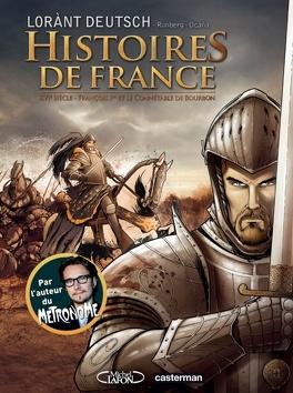 Couverture du livre : Histoires de France, Tome 1 : François Ier et le Connétable de Bourbon