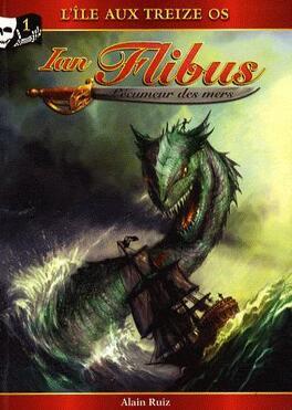 Couverture du livre : Ian Flibus, tome 1 : L'île aux Treize os