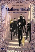 Mathieu Hidalf, Tome 4 : Mathieu Hidalf et la bataille de l'aube
