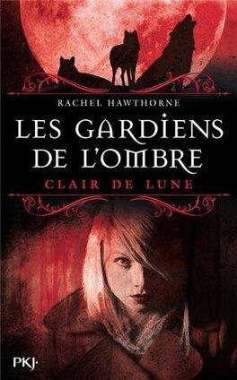 Couverture du livre : Les Gardiens de l'Ombre, Tome 2 : Clair de lune
