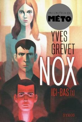 Couverture du livre : Nox, Tome 1 : Ici-bas