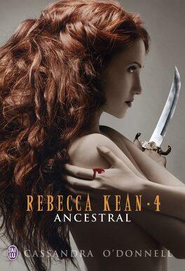 Couverture du livre : Rebecca Kean, Tome 4 : Ancestral