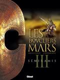 Les Boucliers de Mars, tome 3 : Sémiramis