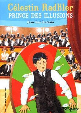 Couverture du livre : Célestin Radkler, tome 1, Prince des illusions
