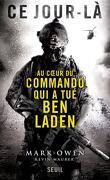 Ce jour là , Au cœur du commando qui a tué Ben Laden