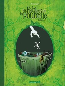 Couverture du livre : Les fables de la poubelle volume 1