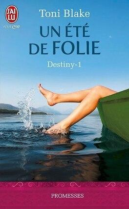 Couverture du livre : Destiny, Tome 1 : Un été de folie