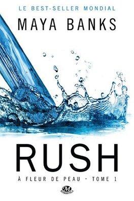 Couverture du livre : À fleur de peau, Tome 1 : Rush