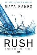 À fleur de peau, Tome 1 : Rush