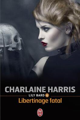 Couverture du livre : Lily Bard, Tome 4 : Libertinage Fatal