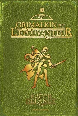 Couverture du livre : L'Épouvanteur, Tome 9 : Grimalkin et l'Épouvanteur