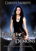 Trudie contre les démons , épisode 1 : Que la chasse commence