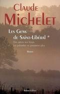 Les gens de Saint-Libéral : Volume 1