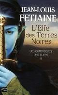 Les Chroniques des Elfes, tome 2 : L'Elfe des Terres Noires