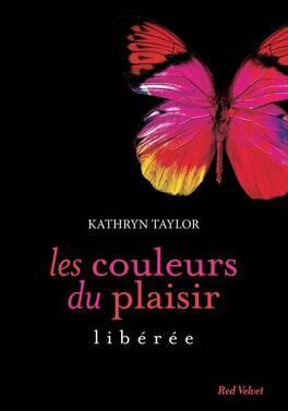 Couverture du livre : Les couleurs du plaisir, tome 1 : Libérée
