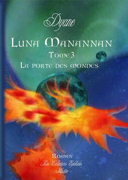 Couverture du livre : Luna manannan, tome 3 : La porte des mondes