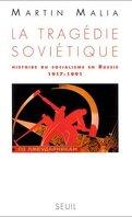 La tragédie soviétique : histoire du socialisme en Russie, 1917-1991