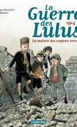 La Guerre des Lulus, tome 1 : 1914 - La maison des enfants trouvés