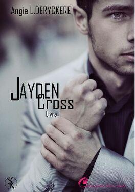 Couverture du livre : Jayden Cross, Livre 1