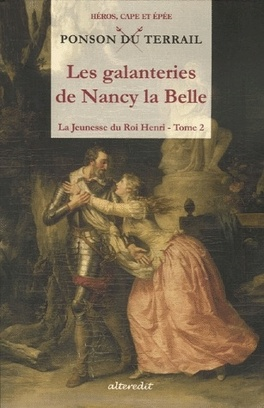 Couverture du livre : La jeunesse du roi Henri, tome 2 : Les galanteries de Nancy la Belle