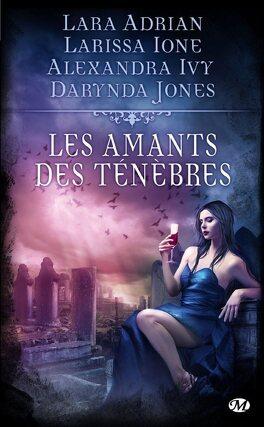Couverture du livre : Les amants des ténèbres : Quatre récits de bit-lit