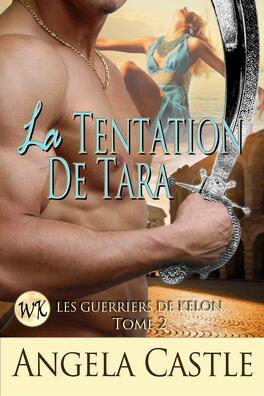 Couverture du livre : Les Guerriers de Kelon, tome 2 : Tempting Tara