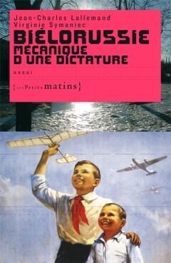 Couverture du livre : Biélorussie, mécanique d'une dictature