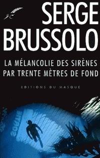 Couverture du livre : La mélancolie des sirènes par trente mètres de fond