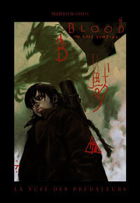 Blood the last vampire : la nuit des prédateurs - Livre de Mamoru Oshii,Benkyo Tamaoki