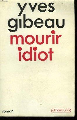 Couverture du livre : Mourir Idiot