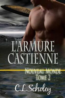 Couverture du livre : Nouveau monde, Tome 2 : L'Armure castienne