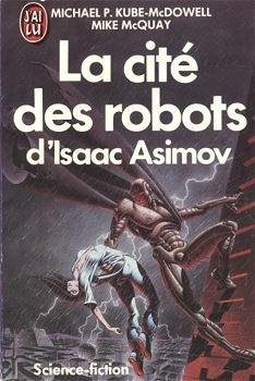Couverture du livre : La Cité des Robots d'Isaac Asimov, tome 1