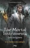 La Cité des Ténèbres, Les Origines, Tome 2 : Le Prince Mécanique