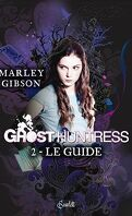 Ghost Huntress, Tome 2 : Le Guide