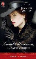 Les MacKenzie, Tome 6 : Daniel Mackenzie, un sacré coquin
