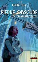 Pierre obscure, Tome 1 : La traversée d'Alzar
