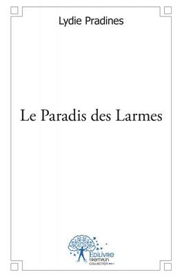 Couverture du livre : Le Paradis des Larmes