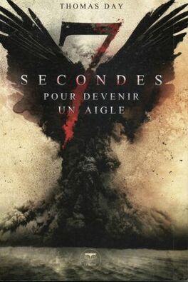 Couverture du livre : 7 secondes pour devenir un aigle