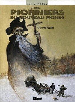 Couverture du livre : Les Pionniers du Nouveau Monde, tome 3 : Le champ d'en-haut