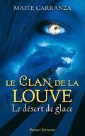 Le Clan de la louve, Tome 2 : Le Désert de glace