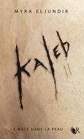 Kaleb, Tome 2 : Abigail